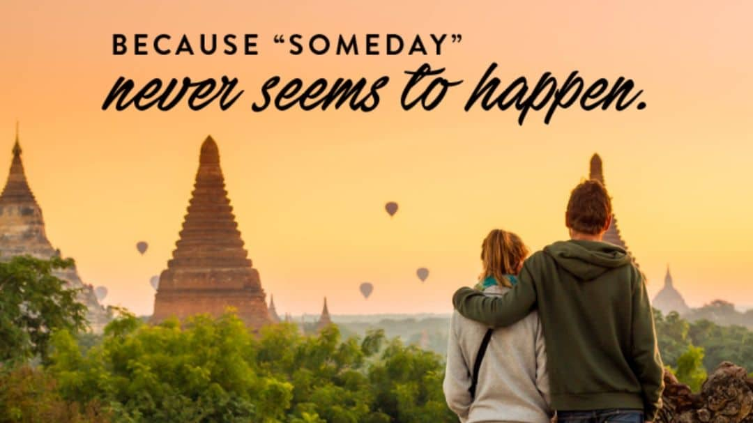 a couple in front of hot balloons and ancient ruins, text because someday never seems to happen, An ENLIGHTENED Journey Starts with Extraordinary Planning - How to Turn Your Bucket List into a Travel PLAN